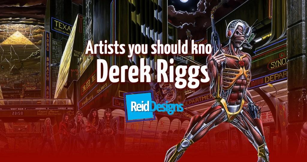 Artists You Should Know Derek Riggs Reiddesigns