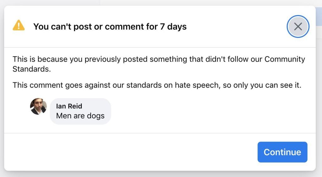 """The screen grab of what got me put in Facebook Jail. The comment was """"Men are dogs"""". """"You can't post or comment for 7 days"""""""