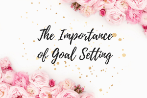 the importance of goal setting