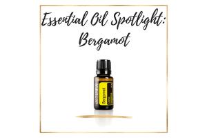 Essential Oil Spotlight_ Bergamot