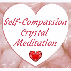 self compassion crystal meditation