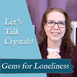 gemstones for loneliness