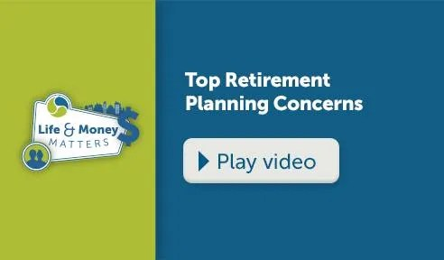 Top Retirement Planning Concerns