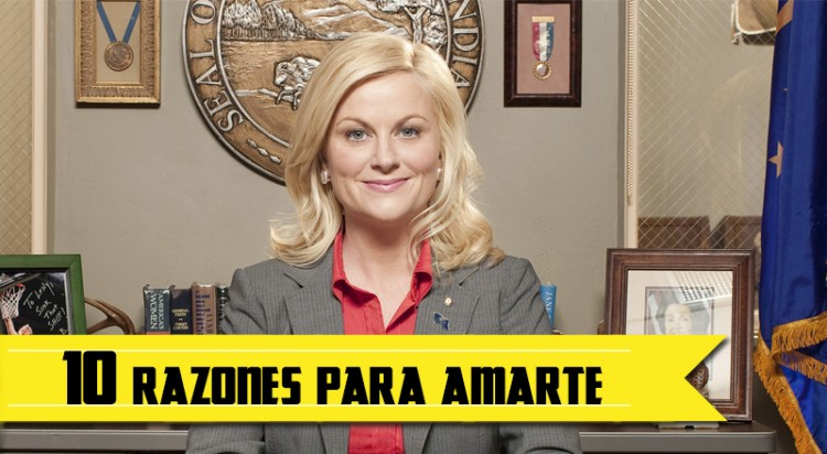 10 razones para amar a Leslie Knope - Parks and Recreation