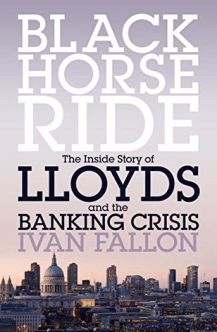 Black Horse Ride: The Inside Story of Lloyds and the Baking Crisis
