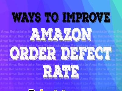 WAYS TO IMPROVE AMAZON ORDER DEFECT RATE - Reinstateamz.com