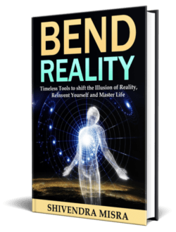 Bend Reality Book: Timeless Tools to Shift the Illusion of Reality, Reinvent Yourself and Master Life