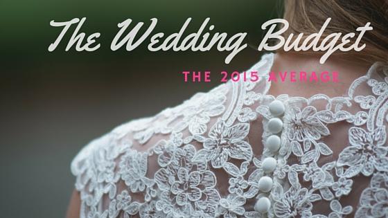 The Wedding Budget: 2015 Edition