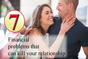 7 Financial Problems that can kill your Relationship