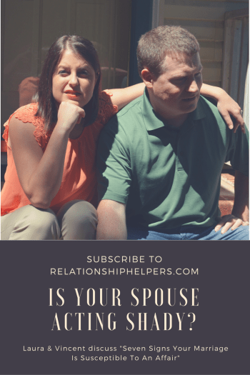 "Think your marriage is affair-proof? Think again. Relationship Helpers Laura and Vincent Ketchie provide helpful tips in encouraging better habits to prevent affairs in ""Seven Signs Your Marriage is Susceptible to an Affair."""