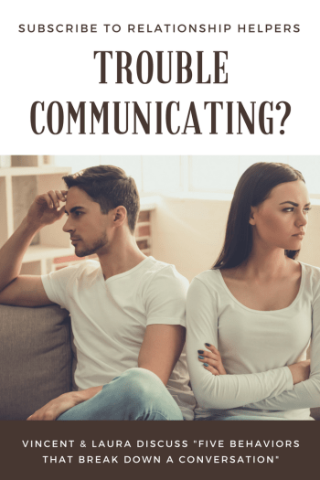 "Trouble Communicating? Licensed professional counselors Laura and Vincent Ketchie discuss ""Five Behaviors that Break Down a Conversation."" Learn ways to overcome these communication errors from their Relationship Helpers podcast."