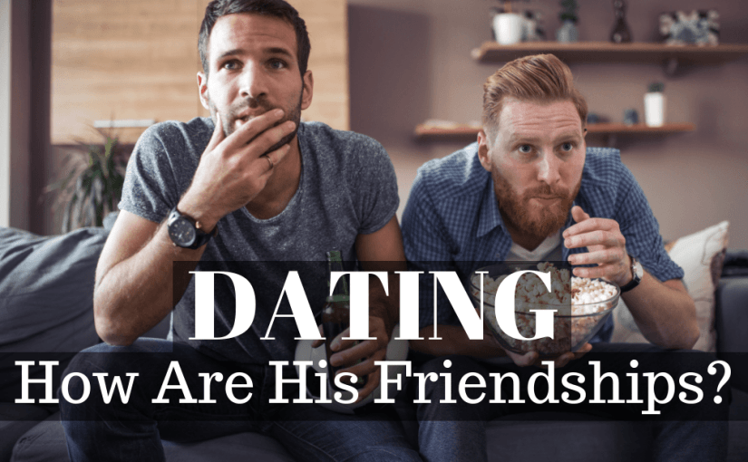 069 Dating: How Are Their Friendships?