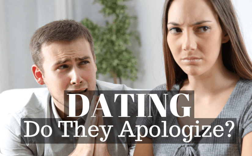 070 Dating: Do They Apologize?