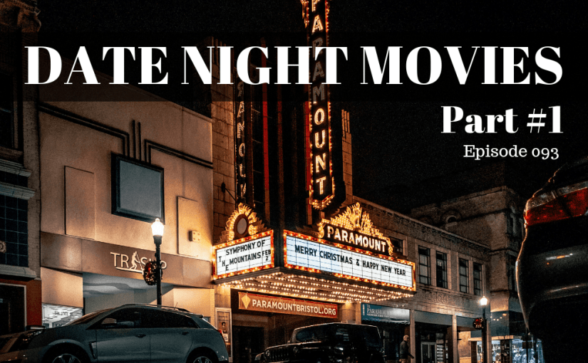 093 Date Night Movies – Part #1