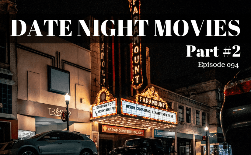 Date Night Movies – Part #2