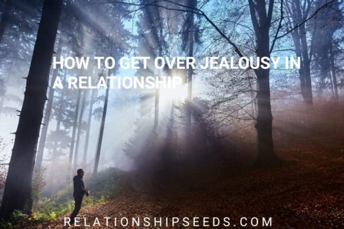 HOW TO GET OVER JEALOUSY IN A RELATIONSHIP