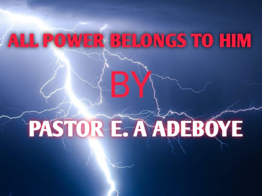 ALL POWER BELONGS TO HIM