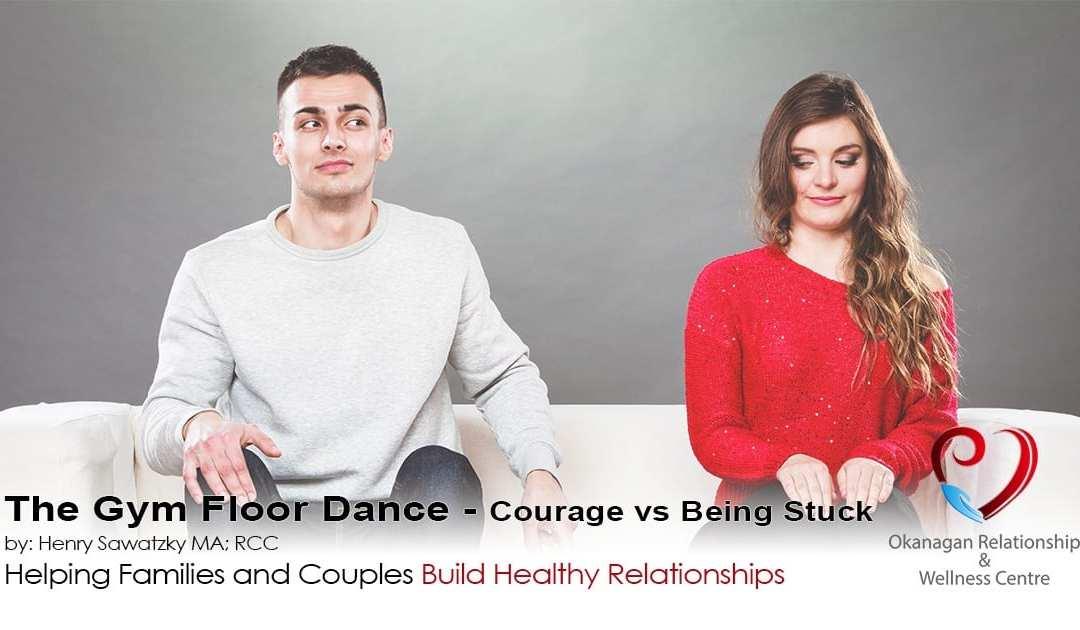 The Gym Floor Dance – Courage vs Being Stuck in Marriage