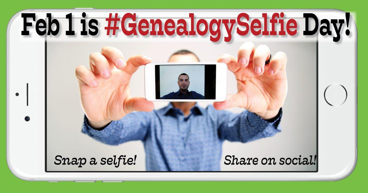 #GenealogySelfie day