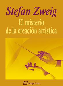 stefan zweig y el misterio de la creación artística, portada