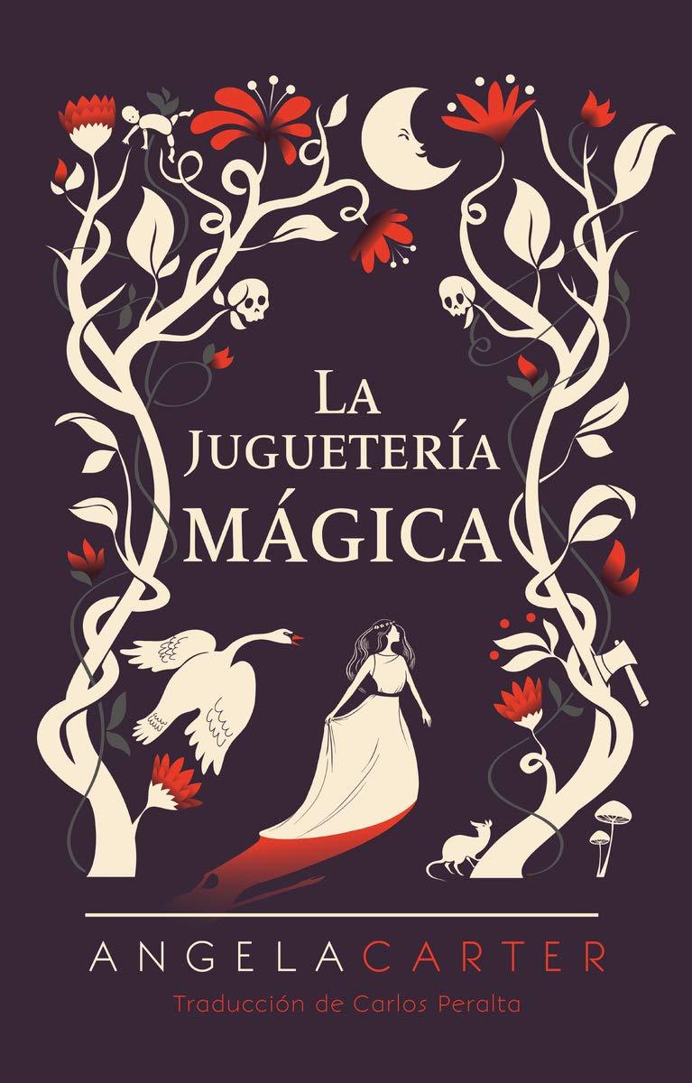 la juguetería mágica, carlos peralta, angela carter, sexto piso, novela, portada