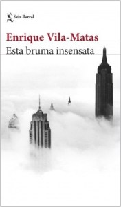 portada_esta-bruma-insensata_enrique-vila-matas_201902280915