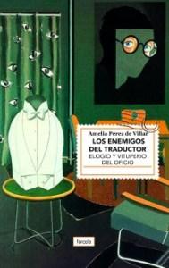 los enemigos del traductor, amelia pérez de villar, fórcola ediciones