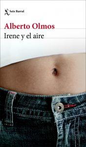Irene y el aire, seix barral, alberto olmos, portada