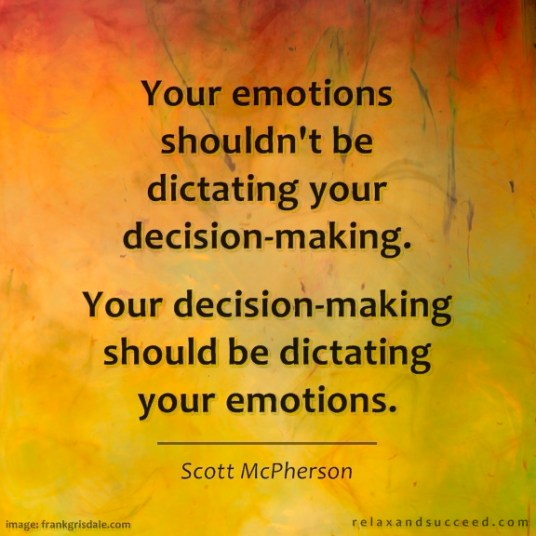 422 Relax and Succeed - Your emotions shouldn't be dictating