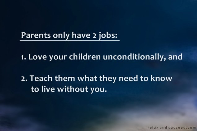 1216 Relax and Succeed - Parents only have 2 jobs