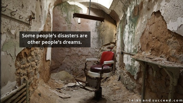 1321 Relax and Succeed - Some people's disasters are other people's dreams