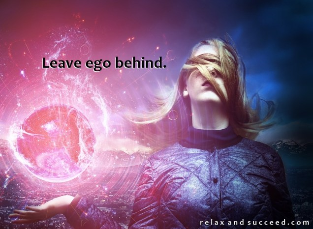 1323 Relax and Succeed - Leave ego behind