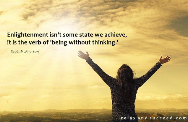 1377 Relax and Succeed - Enlightenment is no some state we achieve