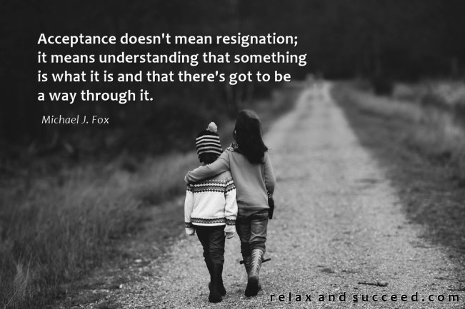 1380 Relax and Succeed - Acceptance doesn't mean resignation
