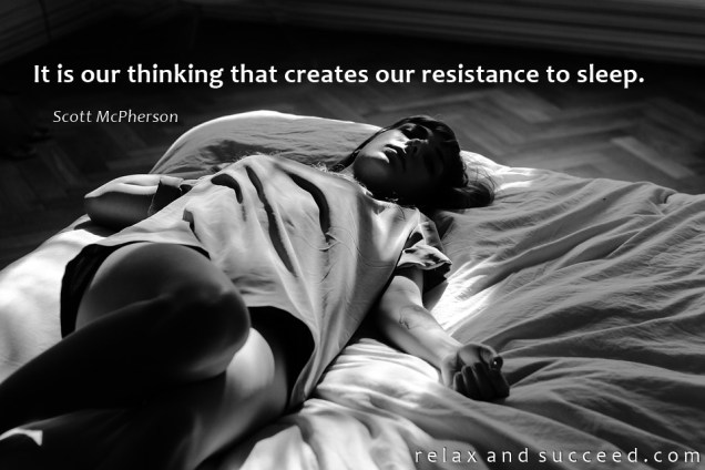 1386 Relax and Succeed - It is our thinking that creates our resistance to sleep