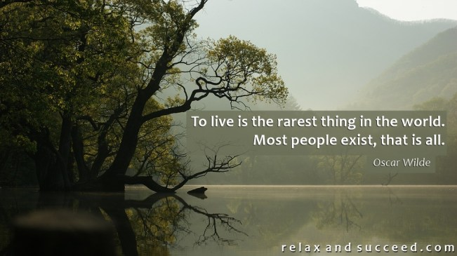 1398 Relax and Succeed - To live is the rarest thing in the world