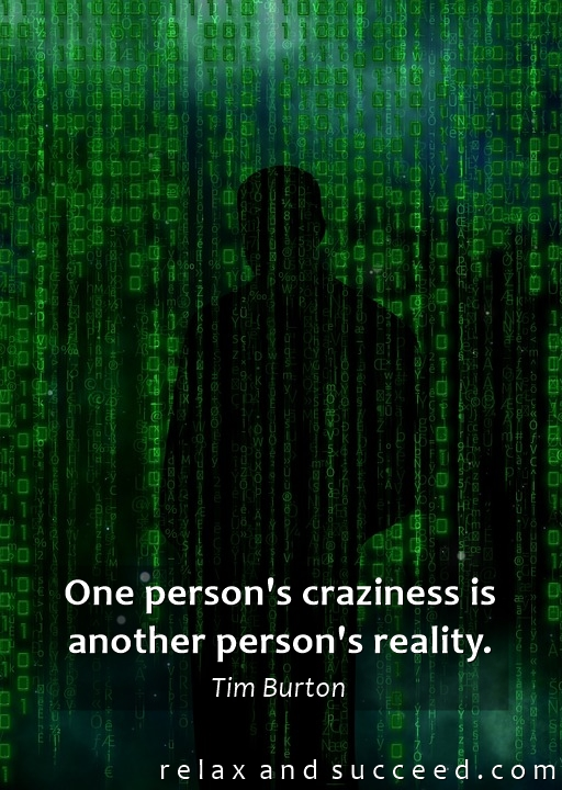 1401 Relax and Succeed - One person's craziness is another person's reality