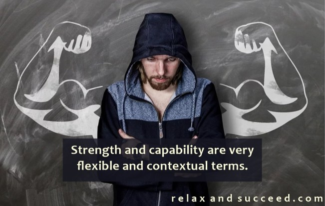 1439 Relax and Succeed - Strength and capability are very flexible terms