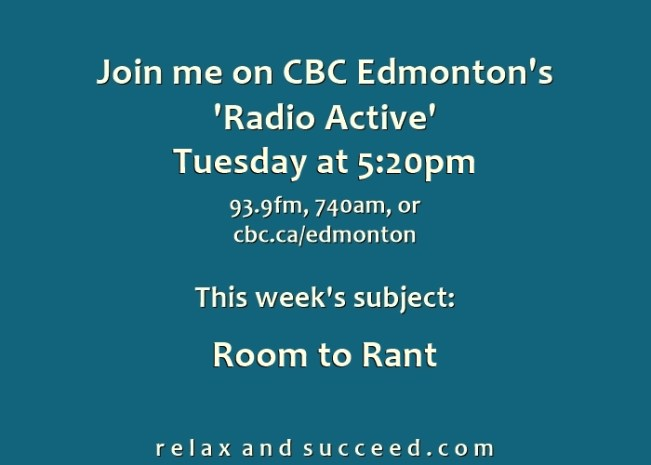 1456 Relax and Succeed - CBC Radioactive - Room to Rant