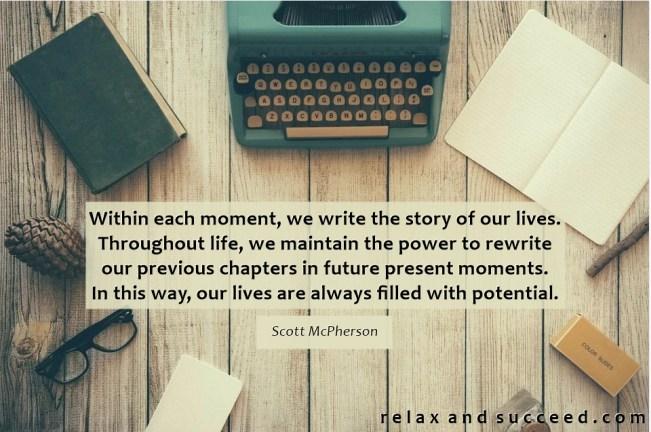 1459 Relax and Succeed - Wthin each moment we write the story