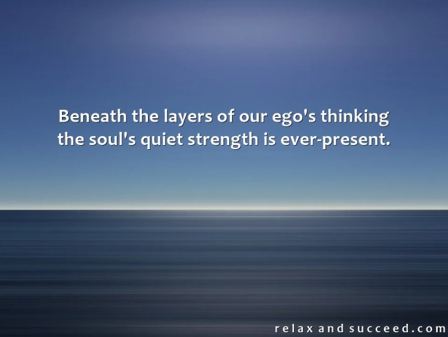 1479 Relax and Succeed - Beneath the layers of our ego's thinking