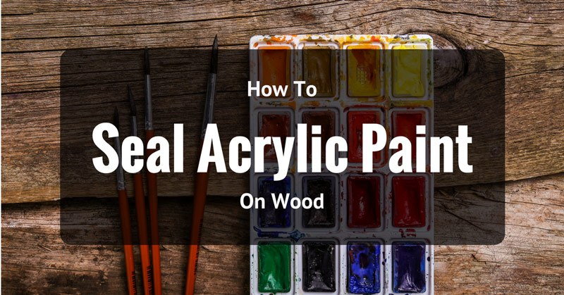 Can I Spray Polyurethane Over Acrylic Paint