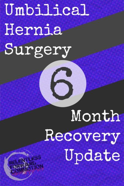 Umbilical Hernia Surgery - 6 Month Update