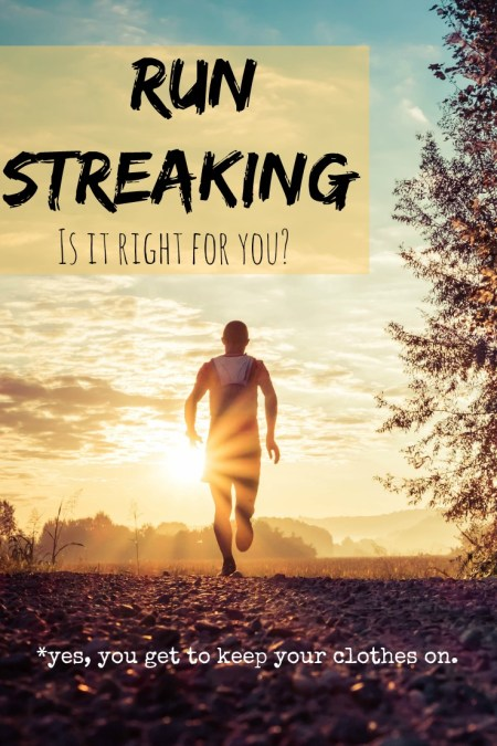 Run Streaking, Is it Right for you?