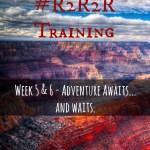 Grand Canyon R2R2R Training: Week 5&6