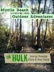 "Myrtle Beach Outdoor Adventures: ""The Hulk"" (Horry County Bike & Run Park)"