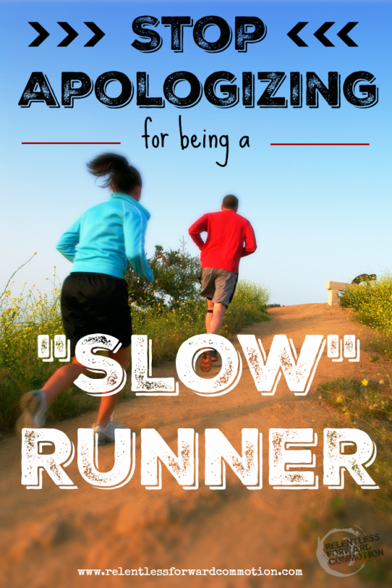 Stop apologozing for being a slow runner