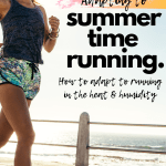 Surviving Summer Runs:  How I Adapted to Running in the Heat