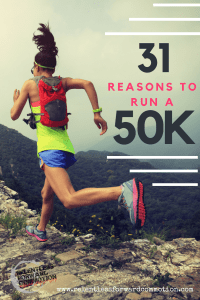 31 Reasons to Run a 50K