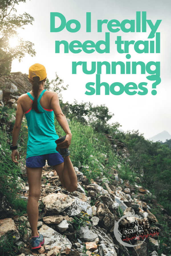 Do I Really Need Trail Running Shoes?